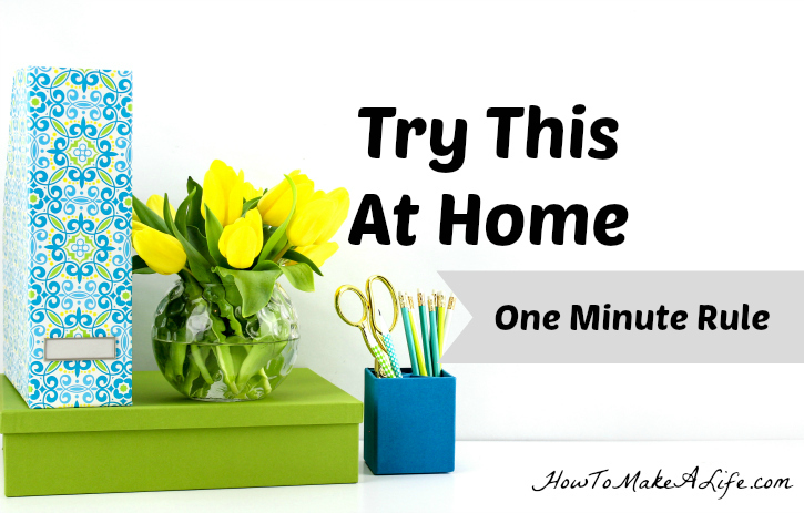 Use the One Minute Rule for tasks that can be completed in less than one minute.
