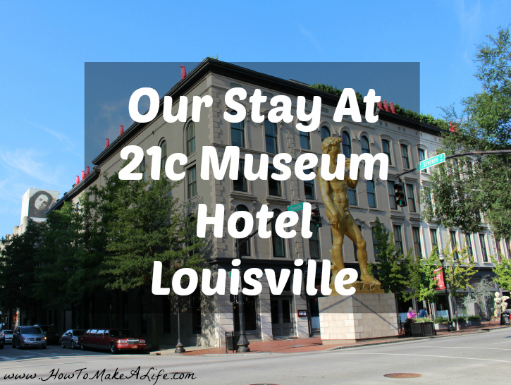 Our Stay At 21c Museum Hotel Louisville