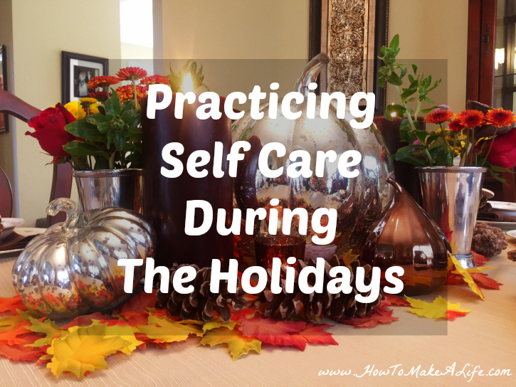 Practicing Self Care During The Holidays