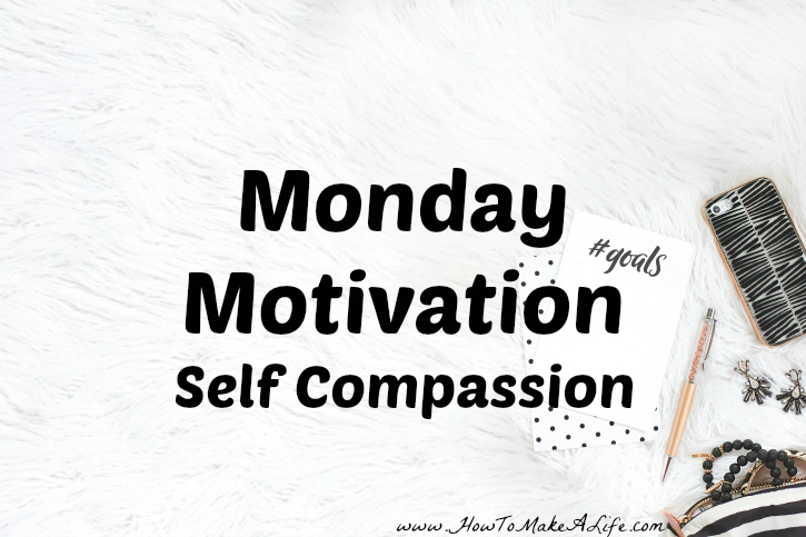 Why you need to show compassion to yourself.