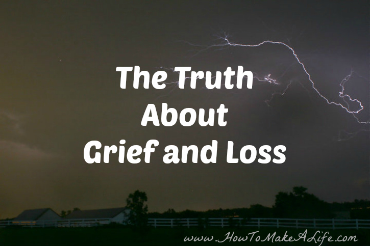 The Truth About Grief and Loss from a grief counselor's perspective.